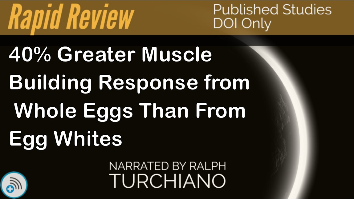 40% Greater Muscle Building Response from Whole Eggs Than From Egg Whites