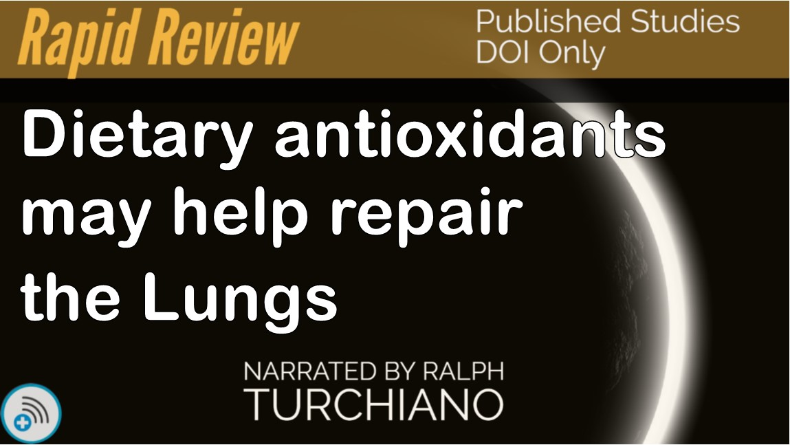 Dietary antioxidants may help repair the Lungs