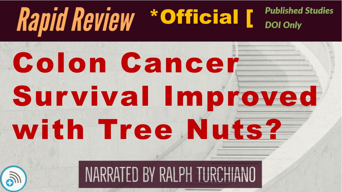 Eating Nuts may dramatically improve Colon Cancer outcomes