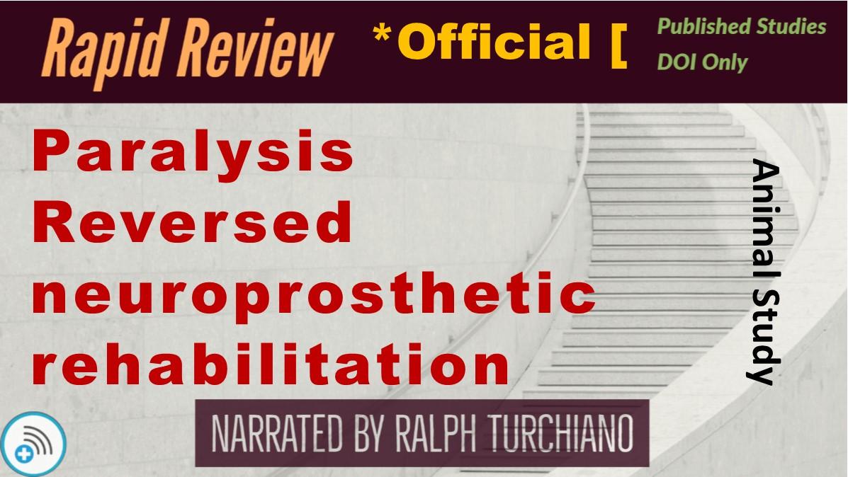 Paralysis Reversed, neuroprosthetic rehabilitation (AnimalStudy)