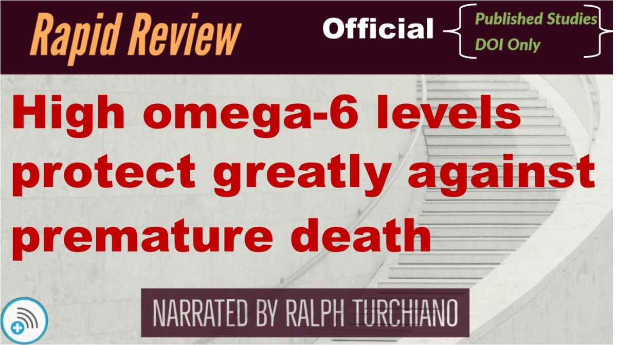 High omega-6 levels protect greatly against premature death